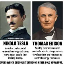you can decide who is Great  Nicolai Tesla and Thomas Edison i